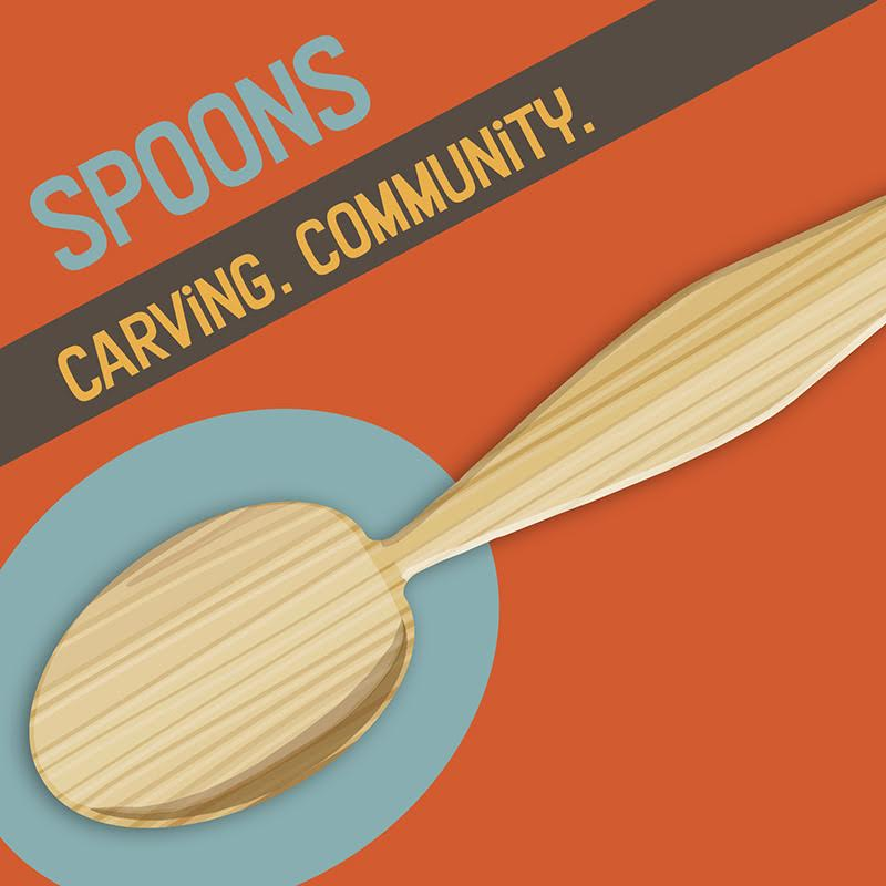 Spoons: Carving. Community.