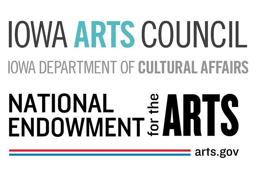 The Iowa Arts Council, a division of the Iowa Department of Cultural Affairs, and the National Endowment for the Arts